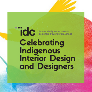 IDC celebrates Indigenous Interior Design and Designers